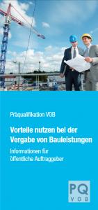 Präqualifikation VOB; Vorteile nutzen bei der Vergabe von Bauleistungen; Infoflyer